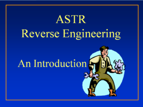 ASTR Reverse Engineering An Introduction